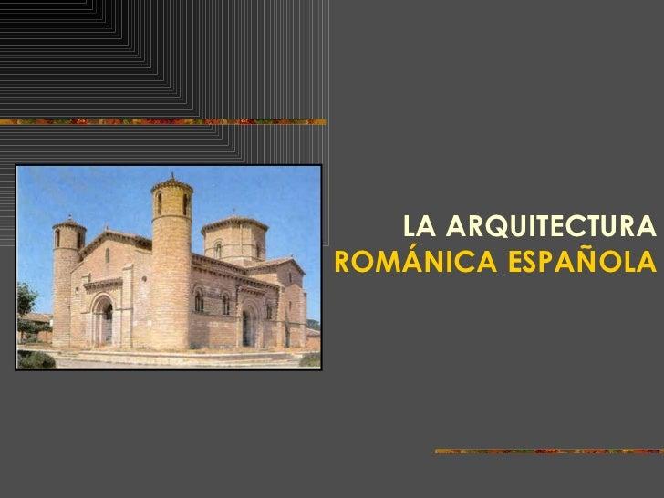 Arquitectura romanica espa ola for Universidades de arquitectura en espana