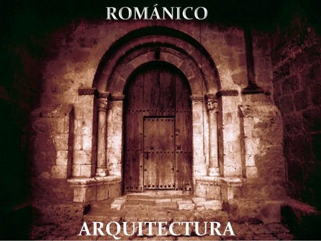 ARTE ROMÁNICO: ARQUITECTURA