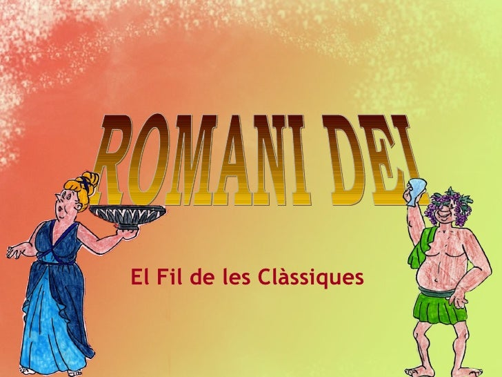 ROMANI DEI El Fil de les Clàssiques
