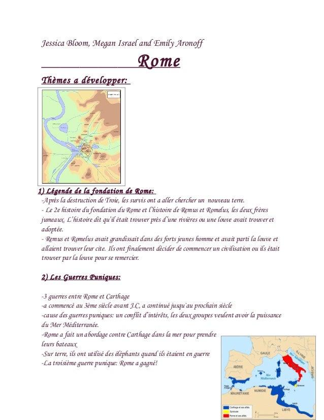 Jessica Bloom, Megan Israel and Emily Aronoff Rome Thèmes a développer: 1) Légende de la fondation de Rome: -Après la dest...