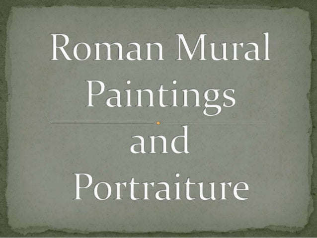 First Style Roman paintings Republic 753-27 BCE Romulus and Remus founded Rome in 753 BCE Etruscan Kings ruled in the 6t...