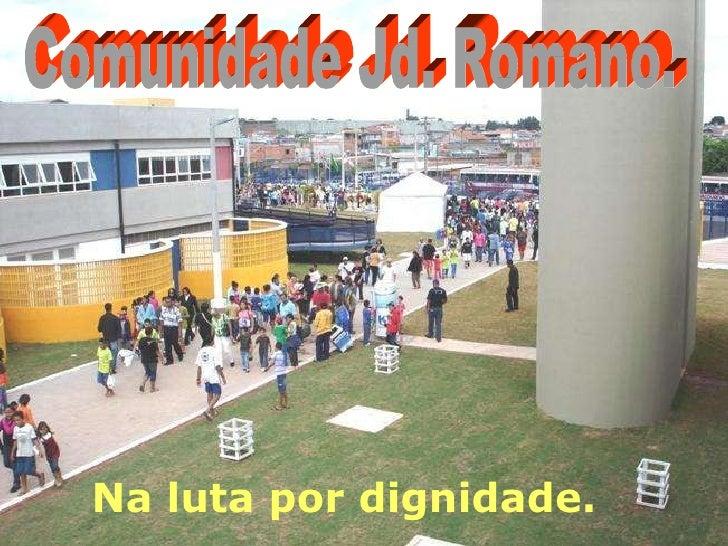 Na luta por dignidade. Comunidade Jd. Romano.
