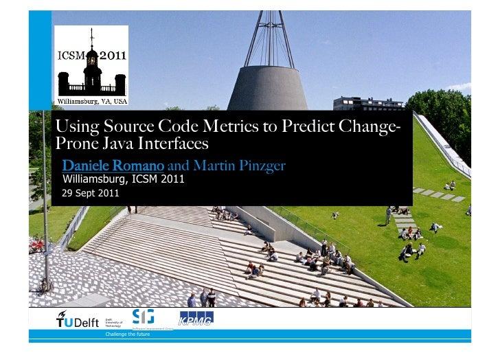 Metrics - Using Source Code Metrics to Predict Change-Prone Java Interfaces
