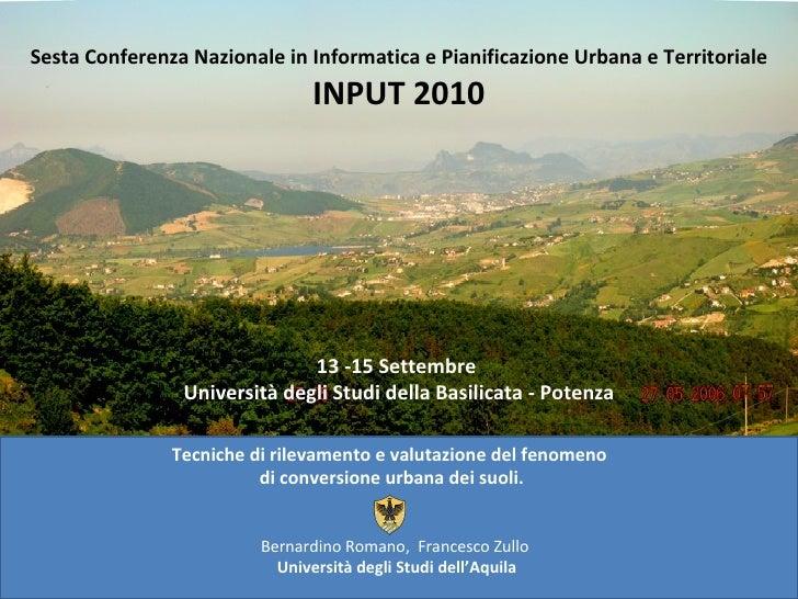 Sesta Conferenza Nazionale in Informatica e Pianificazione Urbana e Territoriale INPUT 2010 13 -15 Settembre  Università d...