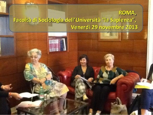"""ROMA, Facoltà di Sociologia dell'Università """"la Sapienza"""", Venerdì 29 novembre 2013"""