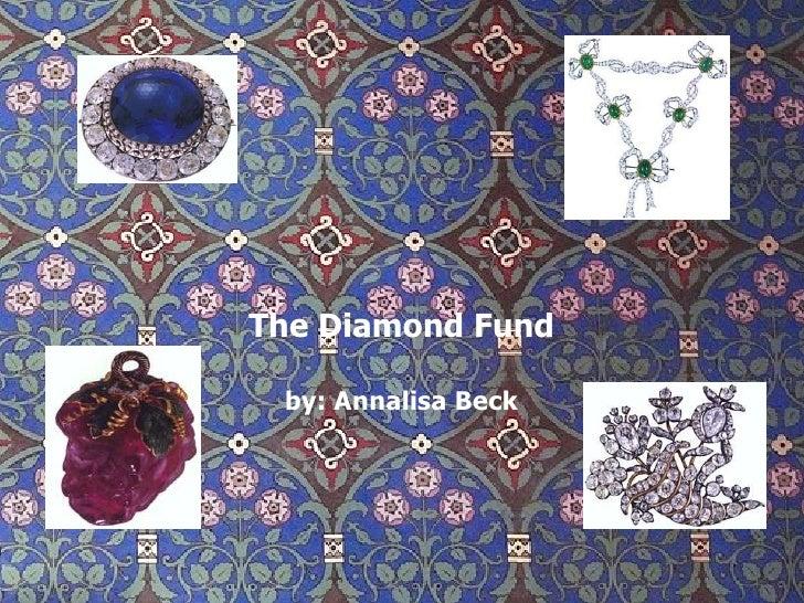 The Diamond Fund by: Annalisa Beck