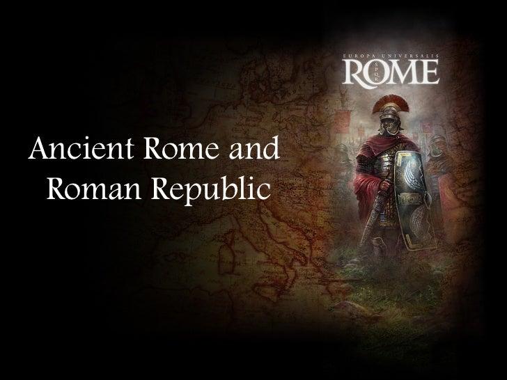 Ancient Rome and Roman Republic
