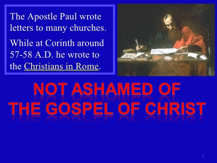 The Apostle Paul wrote letters to many churches. While at Corinth around 57-58 A.D. he wrote to the  Christians in Rome .