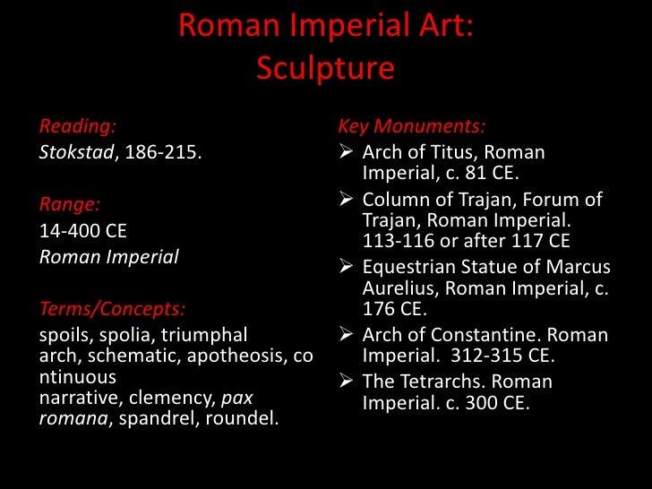 Roman Imperial Art:Sculpture<br />Reading:<br />Stokstad, 186-215.<br />Range:<br />14-400 CE<br />Roman Imperial<br />Ter...