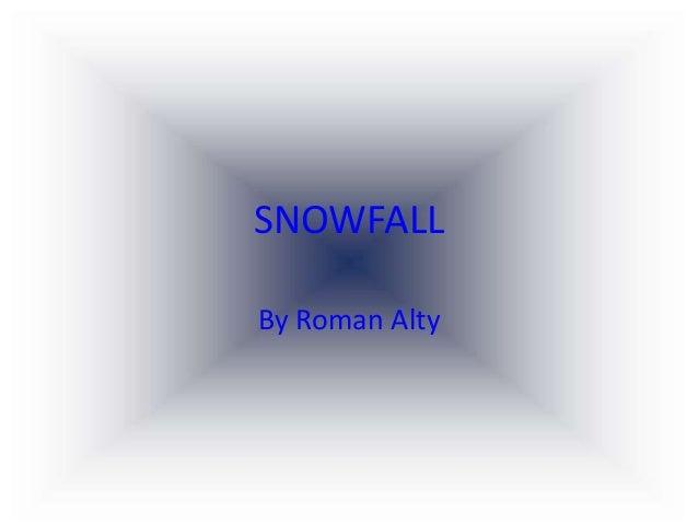 SNOWFALL By Roman Alty