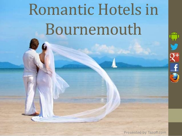 Romantic Hotels in Bournemouth Presented by Tazoff.com