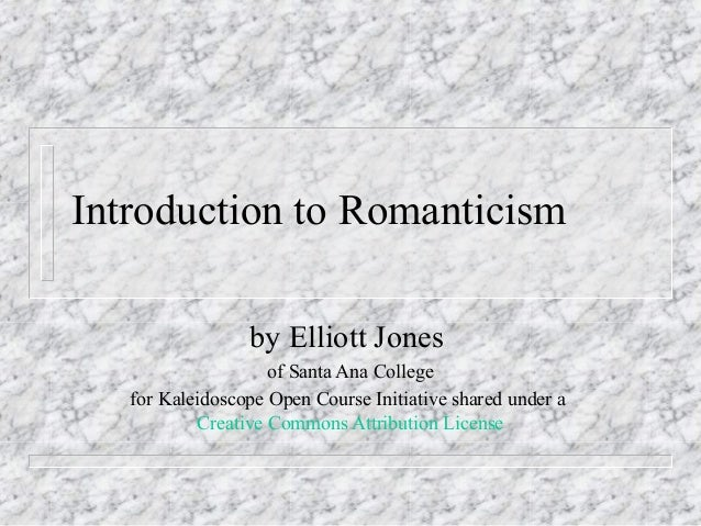 Introduction to Romanticism by Elliott Jones of Santa Ana College for Kaleidoscope Open Course Initiative shared under a C...