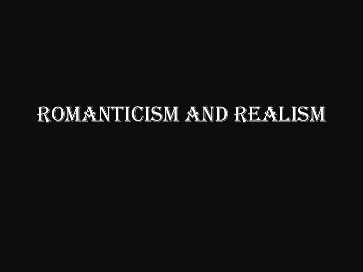 Romanticism and Realism<br />