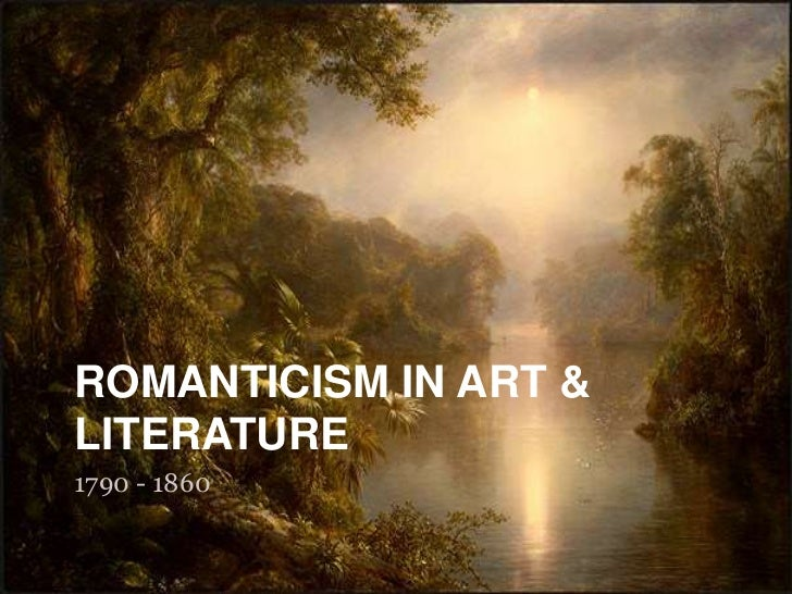american romanticism Aesthetic tradition known as the picturesque, in which the harmonious balance of natural and human elements was central, the hudson river painters introduced the more.