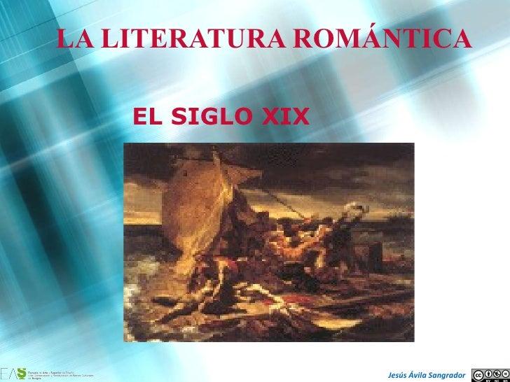 EL SIGLO XIX LA LITERATURA ROMÁNTICA