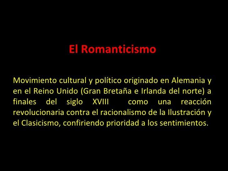 Movimiento cultural y político originado en Alemania y en el Reino Unido (Gran Bretaña e Irlanda del norte) a finales del ...