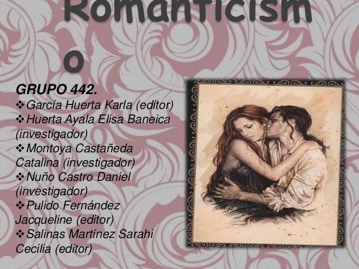 Romanticism        oGRUPO 442.García Huerta Karla (editor)Huerta Ayala Elisa Baneica(investigador)Montoya CastañedaCata...