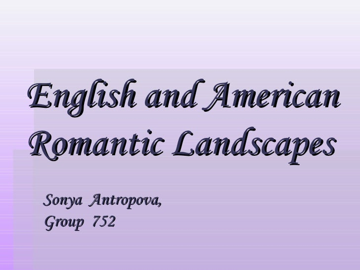 English and American Romantic Landscapes Sonya  Antropova,  Group  752