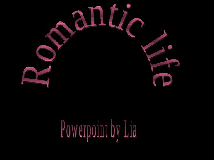 Romantic life Powerpoint by Lia