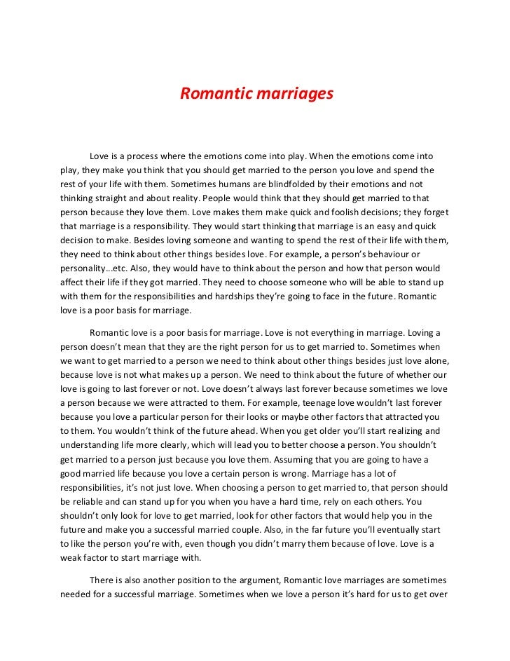 Romantic marriages        Love is a process where the emotions come into play. When the emotions come intoplay, they make ...