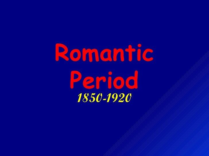 Romantic Period 1850-1920