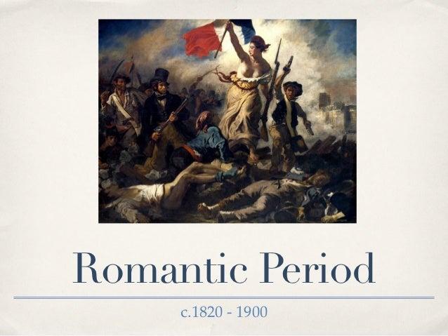 Romantic Period     c.1820 - 1900