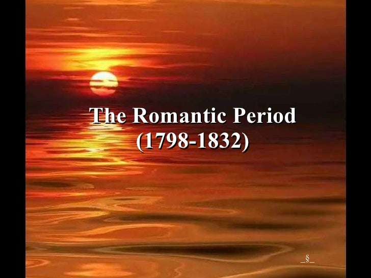 writers of the romantic period Romanticism the romantic era entails a movement in the literature and art of virtually romantic writers in all cultures expanded their imaginary horizons.