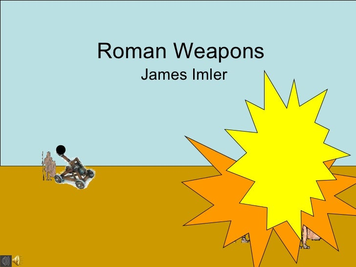 roman weapons essay Read roman body armor free essay and over 88,000 other research documents roman body armor during the expansion of rome and the acquisition of new territory, the.