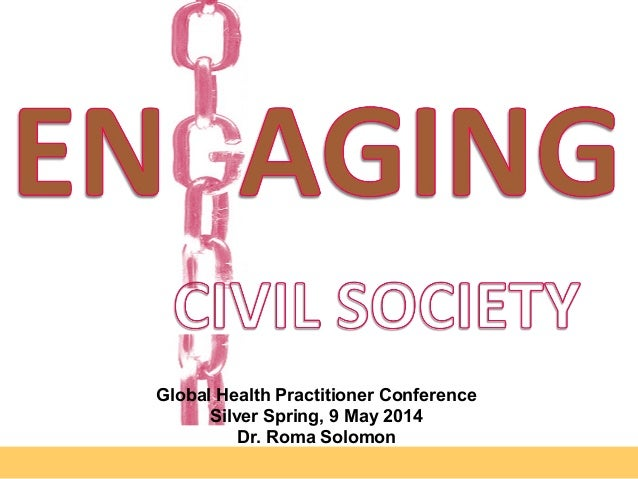 Global Health Practitioner Conference Silver Spring, 9 May 2014 Dr. Roma Solomon