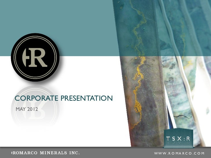 ROMARCO - Corporate Presentation MAY 2012