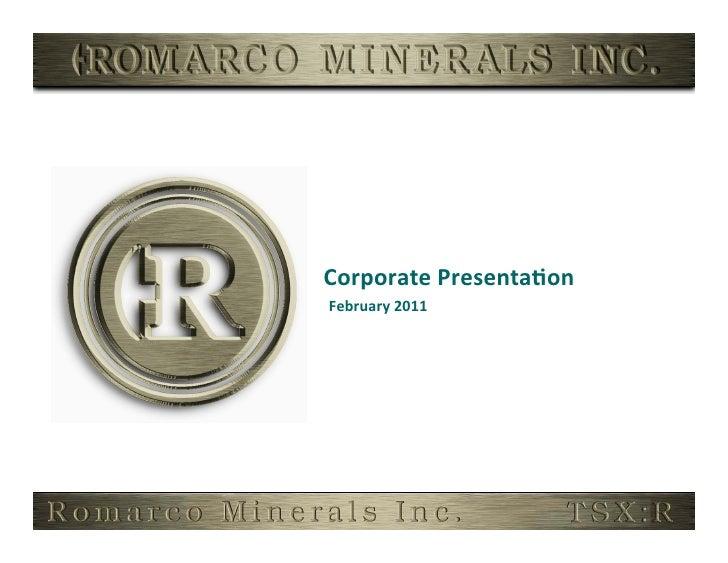 Corporate Presenta,on February 2011
