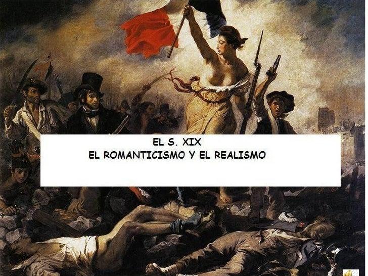 EL SIGLO XIX   ROMANTICISMO Y REALISMO