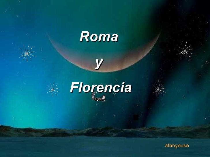 afanyeuse Roma  y  Florencia