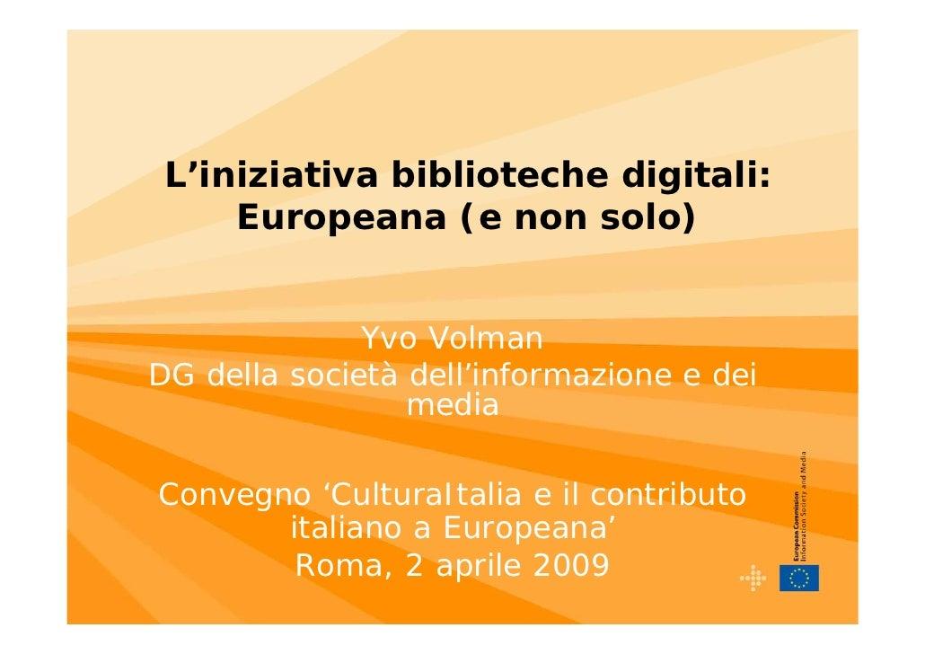 CulturaItalia - L'iniziativa biblioteche digitali: Europeana (e non solo)