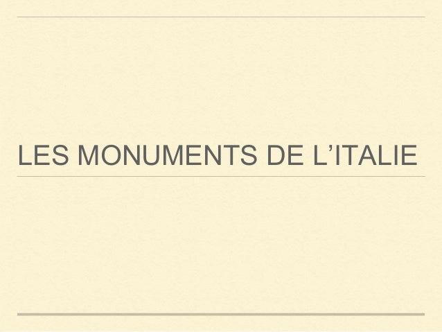 LES MONUMENTS DE L'ITALIE