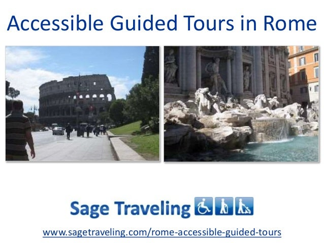 Accessible Guided Tours in Rome www.sagetraveling.com/rome-accessible-guided-tours