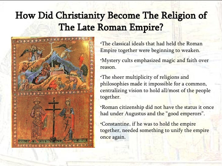 christianity and the roman empire The roman empire 4 the roman empire: the defender of early first century christianity any attempt to describe the life of first century christians before ad 70 is.