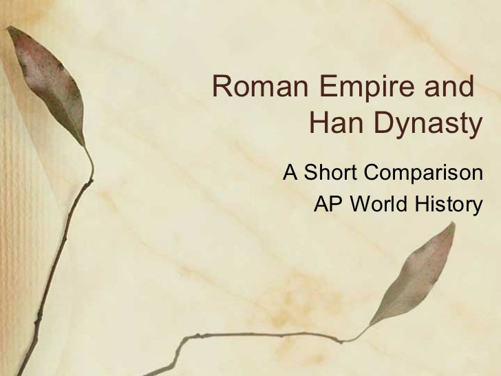 rome vs han china comparative essay ap world essay Comparative essay notes- han china and rome empire ap world history compare and contrast essay of rome and han china.