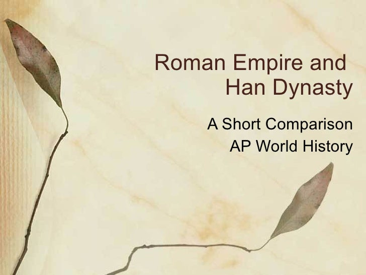 roman empire vs han dynasty compare contrast essay History other essays: comparison of roman empire to han dynasty.