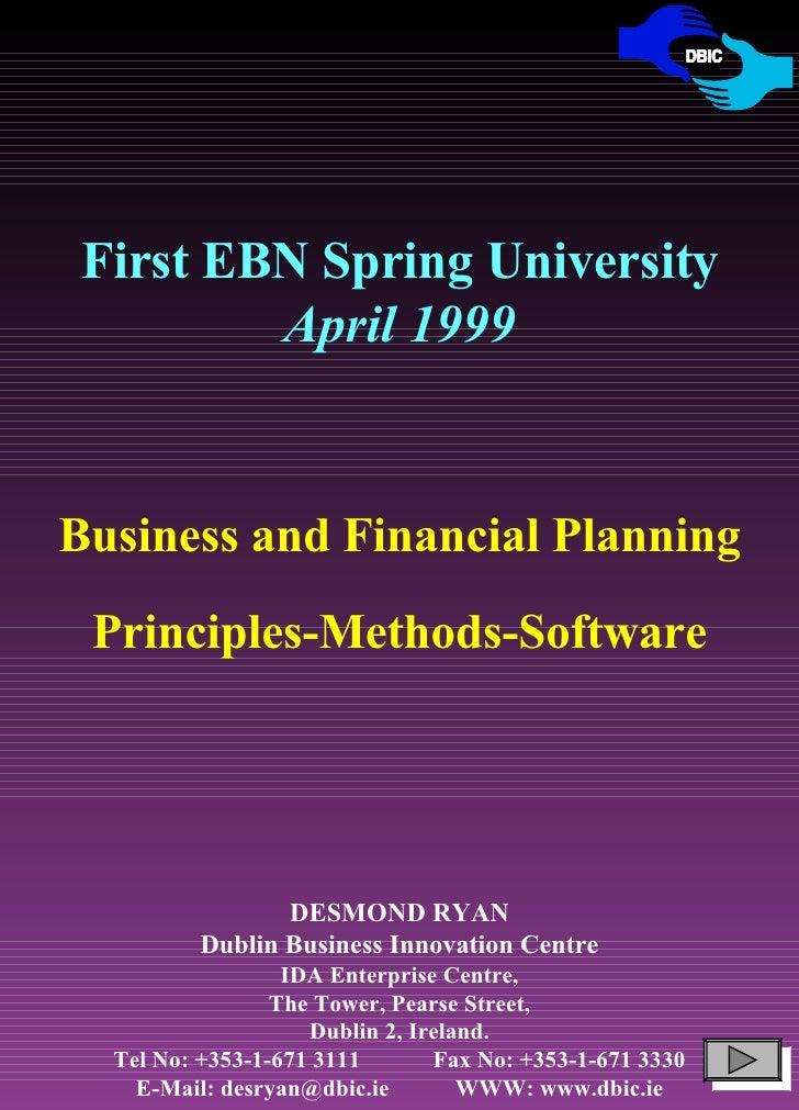 First EBN Spring University April 1999 Business and Financial Planning Principles-Methods-Software DESMOND RYAN Dublin Bus...