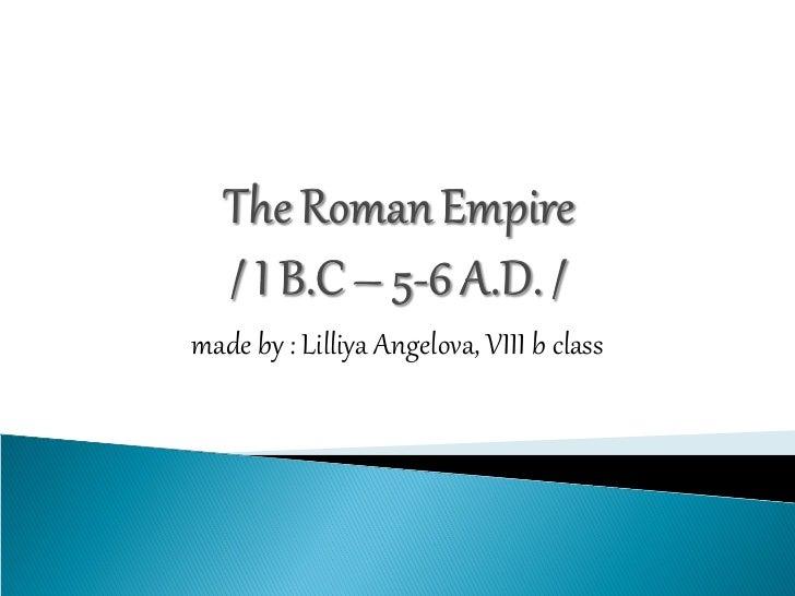 made by : Lilliya Angelova, VIII b class
