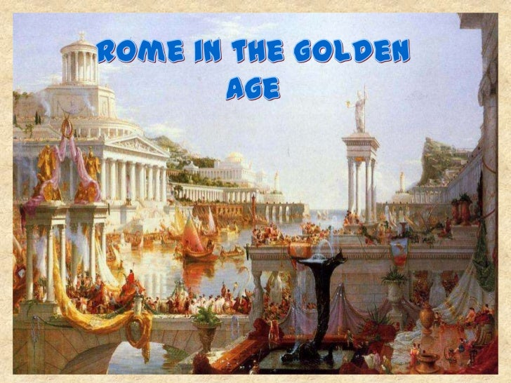 ROME IN THE GOLDEN AGE