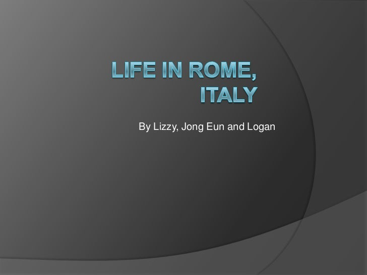 Rome, italy by lizzy ,jong eun and logan