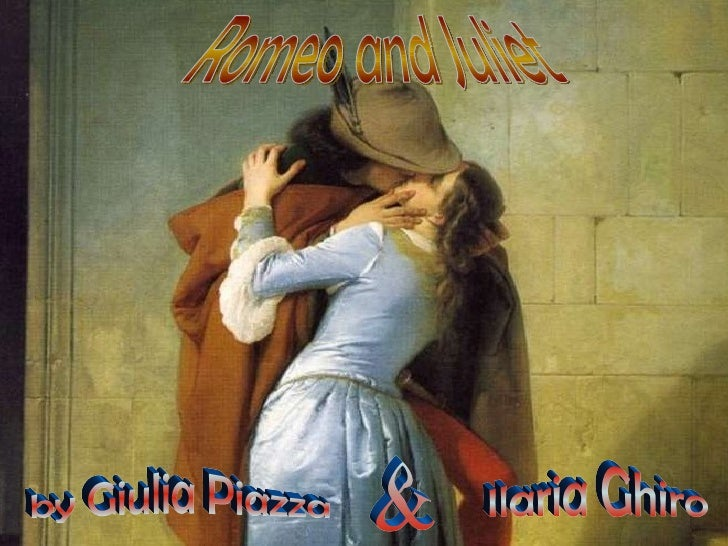 by Giulia Piazza & Ilaria Ghiro Romeo and Juliet
