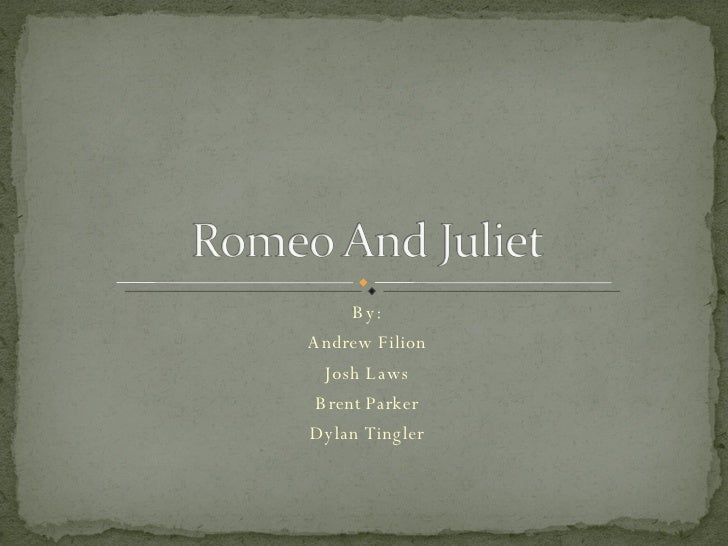 Romeo And Juliet  Josh Andy Dylan Brent