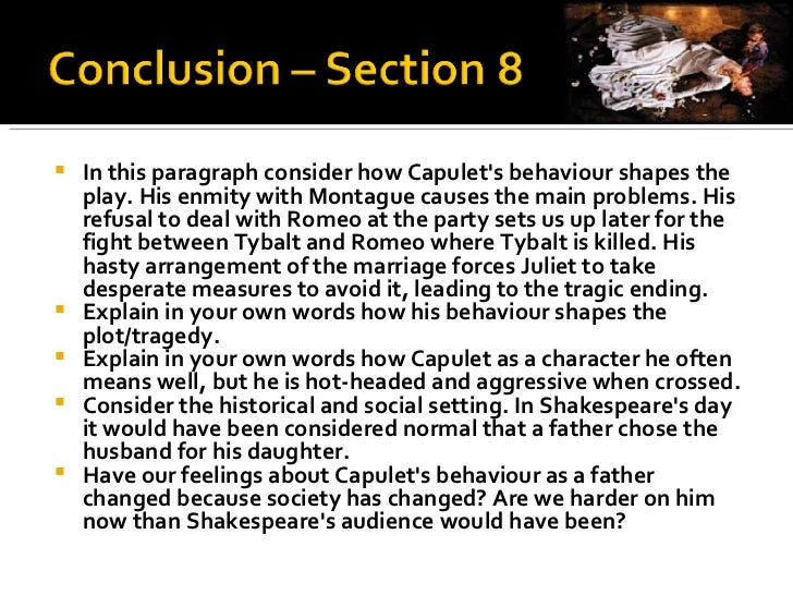 romeo and juliet essay concluding sentence In romeo and juliet, which is more powerful: fate or the characters' own actions   that the characters' own decisions push that situation to its tragic conclusion.