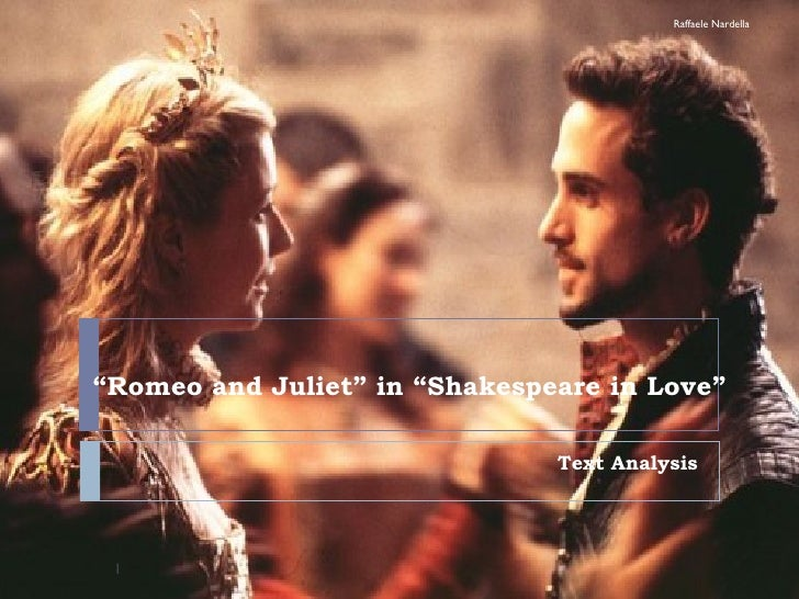 """ Romeo and Juliet"" in ""Shakespeare in Love"" Text Analysis Raffaele Nardella"