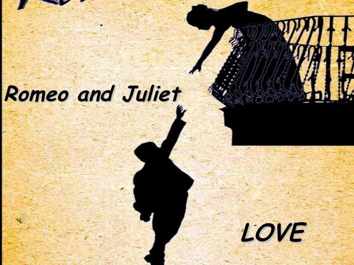 Romeo and Juliet LOVE