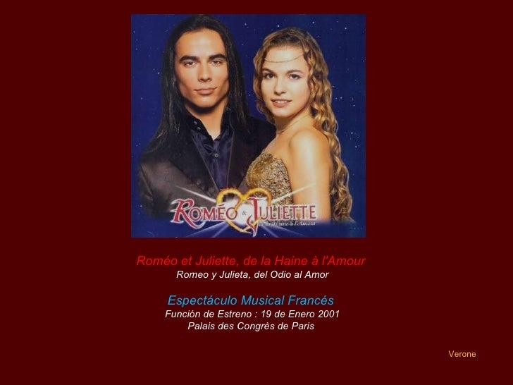 Verone Roméo et Juliette, de la Haine à l'Amour   Romeo y Julieta, del Odio al Amor Espectáculo Musical Francés   Función ...