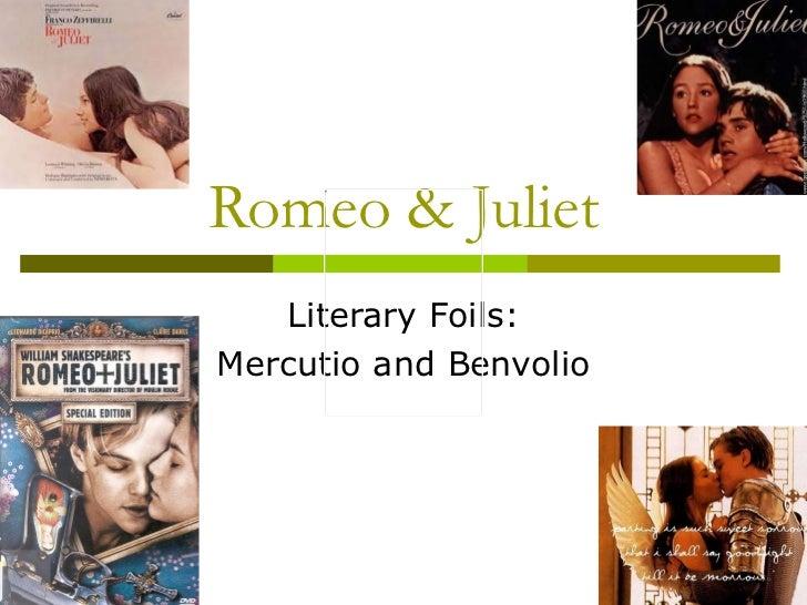 Romeo & Juliet Literary Foils: Mercutio and Benvolio